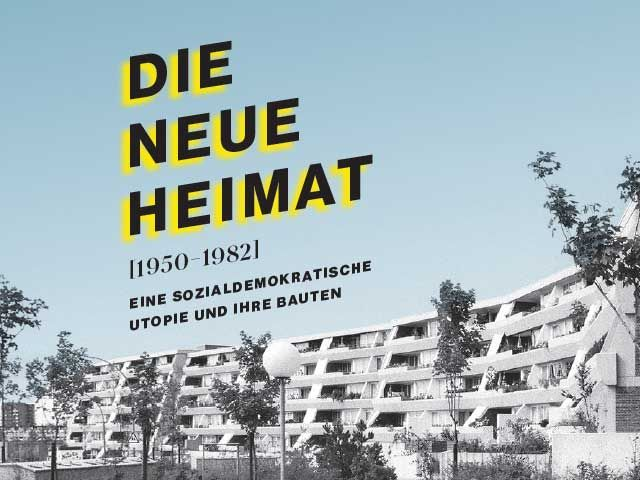 Neue Heimat (1950-1982). A social democratic utopia and its buildings